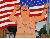 I'm so jacked up on America.: (inarticulate yelling I'm so jacked up on America.