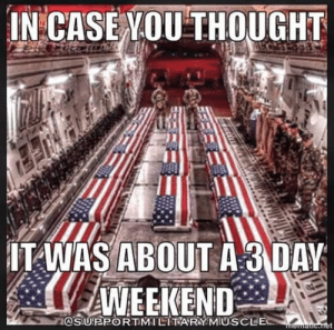 11 Memorial Day Memes To Celebrate The Holiday: INCASEVOUTHOUGHT  ITANAS ABOUT A 3DAY  @SUEPORTMILITARY MIUS CLE 11 Memorial Day Memes To Celebrate The Holiday