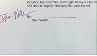 Blair Walsh, Memes, and Seahawks: including but not limited to the right to buy out the co  and shall be legally binding by the undersigned  Blair Walsh Seahawks share photo of Blair Walsh's contract. Looks good to me (Ryan Rhody)