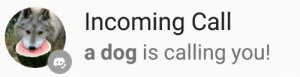 grilledeggplant:  : Incoming Call  a dog is calling you! grilledeggplant: