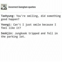 thumb incorrect bangtan quotes taehyung youre smiling did something good happen yoongi cant
