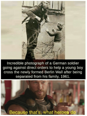Family, Cross, and Help: Incredible photograph of a German soldier  going against direct orders to help a young boy  cross the newly formed Berlin Wall after being  separated from his family, 1961.  Because that's, what heroes do East German soldier helps a little boy sneak across the Berlin Wall, 1961