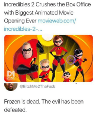 Dank, Frozen, and Lol: Incredibles 2 Crushes the Box Office  with Biggest Animated Movie  Opening Ever movieweb.com/  incredibles-2-.  DANK  @BitchMe2ThaFuck  Frozen is dead. The evil has been  defeated. Lol