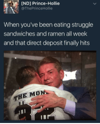<p>Better than Christmas (via /r/BlackPeopleTwitter)</p>: IND] Prince-Hollie  @ThePrinceHollie  When you've been eating struggle  sandwiches and ramen all week  and that direct deposit finally hits  THE MO <p>Better than Christmas (via /r/BlackPeopleTwitter)</p>