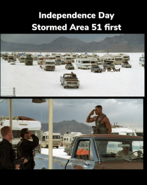 Independence Day, Dank Memes, and Area 51: Independence Day  Stormed Area 51 first  UrM Bof  d everyone bring their RV to Area 51