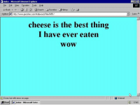 Internet Explorer: index Microsoft Internet Explorer  Eile Edit View Favorites loots Help  H Back  G8 ease arch Favorites History  Address le httpc//www.geocities.com/Hollywood/Fin/64511  cheese is the best thing  I have ever eaten  WOW  Done, but with errors on page.  AStart aindex Microsoft Inter  Internet  Links  1703