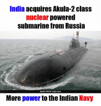 India  acquires Akula-2 class  nuclear  powered  submarine from Russia  IMAGE CREDIT: Indian Navy  More  power to the Indian  Navy B|