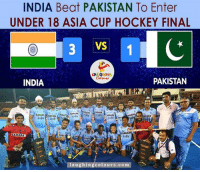 Finals, Hockey, and Beats: INDIA Beat PAKISTAN To Enter  UNDER 18 ASIA CUP HOCKEY FINAL  VS  LA  PAKISTAN  INDIA  SAHAAu  SAHARA  laughing colours.com Hip hip hurray. ..
