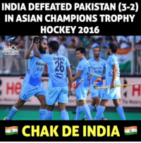 Asian, Memes, and India: INDIA DEFEATED PAKISTAN (3-2)  IN ASIAN CHAMPIONS TROPHY  HOCKEY 2016  BACK  BENCHERS  BlkiNDR  20  SAHAR  CHAK DE INDIA India 💪🏽