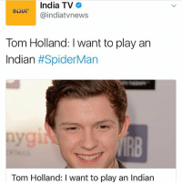 """Now that song """"Spiderman Spiderman tune churaya mere dil Ka chen"""" is stuck in my head lol why ....: India TV  IIA@indiatvnews  INDIA  Tom Holland: I want to play an  Indian #SpiderMan  Tom Holland: I want to play an Indian Now that song """"Spiderman Spiderman tune churaya mere dil Ka chen"""" is stuck in my head lol why ...."""