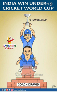 #RahulDravid #U19WorldCup: INDIA WIN UNDER-19  CRICKET WORLD CUP  U-19 WORLDCUP  LAUGHING  Colowrs  tet  COACH DRAVID  fyoLaughingColours #RahulDravid #U19WorldCup