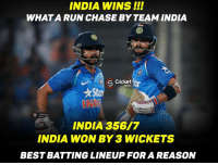Memes, Chase, and India: INDIA WINS!!  WHAT A RUN CHASE BY TEAM INDIA  s Cricket  INDIA 356/7  INDIA WON BY 3 WICKETS  BESTBATTING LINEUP FOR A REASON Ashwin ended an innings with massive SIX !!! Kudos to team India for pulling off this Mammoth total of 351.