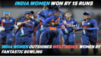 "They said it right : ""Cricket is a funny game""............Congratulations Team India!: INDIA WOMEN  WON BY 15 RUNS  Cricket  Shots  INDIA WOMEN  OUT SHINES  WESTINDIES WOMEN BY  FANTASTIC BOWLING They said it right : ""Cricket is a funny game""............Congratulations Team India!"