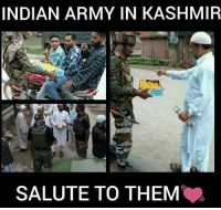 Memes, Respect, and Army: INDIAN ARMY IN KASHMIR  SALUTE TO THEM Respect! rvcjinsta