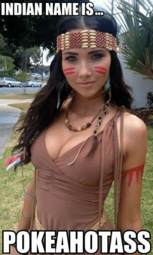 Halloween Meme's To End Your Night! - Gallery   eBaum's World: INDIAN NAME IS  POKEAHOTAss Halloween Meme's To End Your Night! - Gallery   eBaum's World