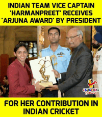 indian cricket: INDIAN TEAM VICE CAPTAIN  HARMANPREET' RECEIVES  ARJUNA AWARD' BY PRESIDENT  LAUGHING  FOR HER CONTRIBUTION IN  INDIAN CRICKET
