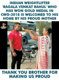 #RagalaVenkatRahul #CWG2018: INDIAN WEIGHTLIFTER  RAGALA VENKAT RAHUL' WHO  HAS WON GOLD MEDAL IN  CWG-2018 IS WELCOMED TO HIS  HOME BY HIS PROUD MOTHER  THANK YOU BROTHER FOR  MAKING US PROU #RagalaVenkatRahul #CWG2018