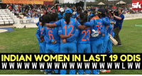 Indian Cricket Team on fire: INDIAN WOMEN IN LAST 19 ODIS Indian Cricket Team on fire