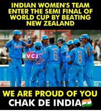 Memes, World Cup, and Cricket: INDIAN WOMEN'S TEAM  ENTER THE SEMI FINAL OF  WORLD CUP BY BEATING  NEW ZEALAND  DEEPTI  RVCJ  WWW.RVCJ.COM  WE ARE PROUD OF YOU  CHAK DE INDIA That's Indian Women Cricket Team for you.. rvcjinsta