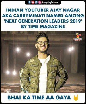 Time, Indian, and Indianpeoplefacebook: INDIAN YOUTUBER AJAY NAGAR  AKA CARRYMINATI NAMED AMONG  NEXT GENERATION LEADERS 2019'  BY TIME MAGAZINE  BHAI KA TIME AA GAYA #Youtuber #Carryminati #TimeMagazine