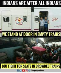 Indianpeoplefacebook, Fight, and Indians: INDIANS ARE AFTER ALL INDIANS  urista  LAUGHING  renfe  WE STAND AT DOOR IN EMPTY TRAINS  BUT FIGHT FOR SEATS IN CROWDED TRAINS