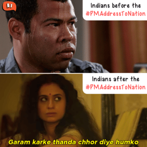 Memes, Reality, and 🤖: Indians before the  #pMAddressToNation  Indians after the  #pMAddressToNation  Garam karke thanda chhor diye humko expectation vs reality hogaya