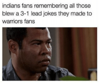 Indians Fans are sweating this out! Game 7! (Max Gordian): indians fans remembering all those  blew a 3-1 lead jokes they made to  warriors fans Indians Fans are sweating this out! Game 7! (Max Gordian)
