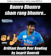 India Wins by 5 runs.  #IndvsEng: India's most quirky t-shirts: www.WYO.in  BUmro Bhumro  Sham rangbhumro.  WYOin  Star  APPU  Brilliant Death Over Bowling  hyJasprit Bumrah India Wins by 5 runs.  #IndvsEng