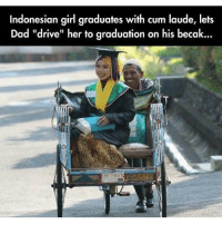 """This made me smile :) So much respect ❤ chakabars: Indonesian girl graduates with cum laude, lets  Dad """"drive"""" her to graduation on his becak... This made me smile :) So much respect ❤ chakabars"""