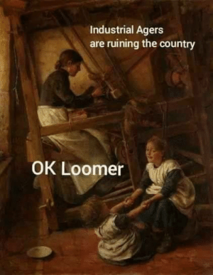 Some things don't change: Industrial Agers  are ruining the country  OK Loomer Some things don't change