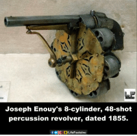 revolvers: ine  Joseph Enouy's 8-cylinder, 48-shot  percussion revolver, dated 1855.