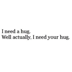 Net, Hug, and Href: Ineed a hug.  Well actually, I need your hug. https://iglovequotes.net/