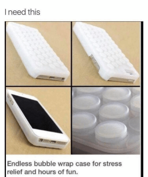 Fun, Stress, and Case: Ineed this  Endless bubble wrap case for stress  relief and hours of fun.