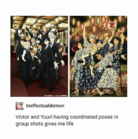 Anime, Life, and Memes: ineffectualdemon  Victor and Yuuri having coordinated poses in  group shots gives me life Morning, guys. I'm extremely tired and my mind is completely blank. I think I'm starting to get sick which is the last thing that I need. I don't want to be awake ✩ anime manga otaku tumblr kawaii bts bangtan fairytail tokyoghoul attackontitan animeboy onepiece bleach swordartonline aot blackbutler deathnote yurionice shingekinokyojin killingstalking army snk kpop bangtanboys sao yaoi btsarmy animedrawing animelove bnha
