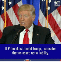 At a press conference earlier today, President-elect DonaldTrump spoke about his relationship with Russian President Vladimir Putin. Thoughts?: iNEWS  If Putin likes Donald Trump, I consider  that an asset, not a liability. At a press conference earlier today, President-elect DonaldTrump spoke about his relationship with Russian President Vladimir Putin. Thoughts?