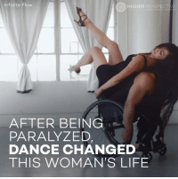 Dancing, Memes, and Credited: Infinite Flow  HIGHER PERSPECTIVE  AFTER BEING  PARALYZED,  DANCE CHANGED  THIS WOMAN'S LIFE WHEELCHAIR DANCING 😍😍😍   Credit: Infinite Flow - A Wheelchair Dance Company
