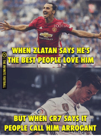 Double Standard 🤔: INFINITE  TBA  EVROLET  WHEN ZLATAN SAYS HE s  THE BEST PEOPLELOVE HIM  BUT WHEN CR7 SAYS IT  PEOPLE GALL HIM ARROGANT Double Standard 🤔