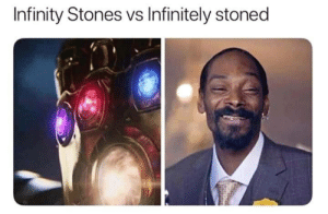 Dank, Memes, and Target: Infinity Stones vs Infinitely stoned Wait by wonkawilliam MORE MEMES