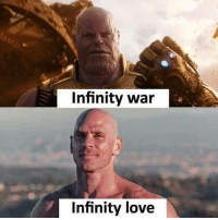 Dank, Love, and Infinity: Infinity war  Infinity love Make love not war.