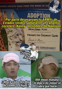"San Diego, Back, and Zoo: INGING SPECIES BACK FROM THE BRINK OF EX  li  certificate ol  ADOPTION  Por parte de uniprovectoARMYs de  Estados Unidos adoptaron un cangrejo  cocoteroKenn""en hombre de Namioon  NAMJOON KIM  as the honorary adoptive parent(s) of  KENNYthe CoCONUT CRA6  Douglas G. Myers, President/CEO  SAN DIEGO Zoo  IFE CONSERVANCY  ECIES BACK FROM THE BRINK OF EXTINCTION  On  Ahh mejormañana  2Ahora cômoles doy le digo a mi Jinnie, el  omera6 hijos?sabá que hacer  de c"