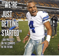 """Dallas Cowboys, Future, and Memes: INIERE  JUST  GETTING  STARTED""""  DAR PRESCOTT  ON THE COWBOYS  IN THE FUTURE Six is coming... 🏆🏆🏆🏆🏆🏆 DallasCowboys CowboysNation ✭"""