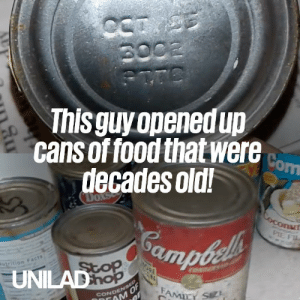 Dank, Food, and Good: inisguyopenedup  cans of food that were  decades old!  om  UNILAD This guy found some DECADES old canned food and opened them up to see if they were still good to eat... 😳😱