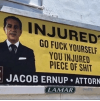 My type of lawyer meme memes dankmemes filthyfrankmemes contentcopwhereyouat: INJURED  YOU INJURED  PIECE OF SHIT  JACOB ERNUP ATTORN  LAMAR My type of lawyer meme memes dankmemes filthyfrankmemes contentcopwhereyouat
