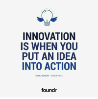 Memes, 🤖, and Salesforce: INNOVATION  IS WHEN YOU  PUT AN IDEA  INTO ACTION  MARC BENIOFF SALESFORCE  found Like this if you agree and tag a friend that needs to see this!