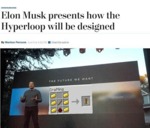 So complex! Yet so elegant! We should have listened to the twelve year olds!: innovatuons  Elon Musk presents how the  Hyperloop will be designed  By Markus Persson June 9 at 4:20 PM Email the author  THE FUTURE WE WANT  Crafting  sport So complex! Yet so elegant! We should have listened to the twelve year olds!
