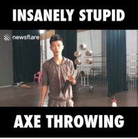 Why would they try this 🙈🙈: INSANELY STUPID  newsflare  AXE THROWING Why would they try this 🙈🙈