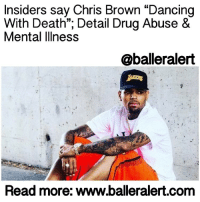 "Billboard, Chris Brown, and Lean: Insiders say Chris Brown ""Dancing  With Death"", Detail Drug Abuse &  Mental Illness  Caballeralert  Read more: www.balleralert.com Insiders say Chris Brown ""Dancing With Death""; Detail Drug Abuse & Mental Illness-blogged by @hshtgmike ⠀⠀⠀⠀⠀⠀⠀⠀⠀ ⠀⠀⠀⠀⠀⠀⠀⠀⠀ New insider reports from ChrisBrown's camp detail the singer's drug habit and mental illness in an article published to Billboard Thursday morning. ⠀⠀⠀⠀⠀⠀⠀⠀⠀ ⠀⠀⠀⠀⠀⠀⠀⠀⠀ A former employee, who remains anonymous, tells Billboard of a night around this time in 2016. The ex-employee explains Brown had just been on one of his many coke binges, empty Styrofoam cups littered throughout his master bedroom; lean was his comedown of choice. ⠀⠀⠀⠀⠀⠀⠀⠀⠀ ⠀⠀⠀⠀⠀⠀⠀⠀⠀ The doorbell rings for a delivery. ""Do your f*cking job!,"" Brown yells at one of his security guards who regularly stayed up late at night to check Brown's pulse. But he was asleep while his partner was on duty. The doorbell rings again, this time a construction worker. ""I'm going to show you what it's like not to work with Chris Brown for two weeks,"" he shouts at the guards, kicking them both out. ⠀⠀⠀⠀⠀⠀⠀⠀⠀ ⠀⠀⠀⠀⠀⠀⠀⠀⠀ In 2014, Brown was diagnosed with Bipolar II disorder, a condition defined by hypomanic and depressive episodes. The condition is triggered by extreme stress and drug and alcohol abuse. Also cited in the report, by Brown's probation officer, were ""untreated PTSD"" and ""inappropriate"" self-medicating."" ⠀⠀⠀⠀⠀⠀⠀⠀⠀ ⠀⠀⠀⠀⠀⠀⠀⠀⠀ Brown was preparing for the European leg of his One Hell of a Nite Tour around this time, but according to members of his team, he would stay up for as long as three days at a time, snorting cocaine and using Xanax, marijuana, Molly, and Lean. ⠀⠀⠀⠀⠀⠀⠀⠀⠀ ⠀⠀⠀⠀⠀⠀⠀⠀⠀ ""He will cuss you out and say, 'Hey man, I'm functioning. I'm going to get the work out.' And he does,"" a current member of his team tells Billboard. ⠀⠀⠀⠀⠀⠀⠀⠀⠀ ⠀⠀⠀⠀⠀⠀⠀⠀⠀ During his last run of dates on the One Hell of a Nite Tour, a former employee confesses that Brown threatened his tour manager, leading her to quit. ⠀⠀⠀⠀⠀⠀⠀⠀⠀ ⠀⠀⠀⠀⠀⠀⠀⠀⠀ ""But [he's not] the first functional star who thinks they can handle those powerful drugs. I got to say with all my heart, he's dancing with death."" ⠀⠀⠀⠀⠀⠀⠀⠀⠀ ⠀⠀⠀⠀⠀⠀⠀⠀⠀ In 2009 …to read the rest log on to BallerAlert.com (clickable link on profile) readmore logon"