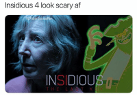 Af, Memes, and Good Morning: Insidious 4 look scary af  IGP  INSIDIOU  THE L A K Anyone seen this yet if so rate it please (also good morning)