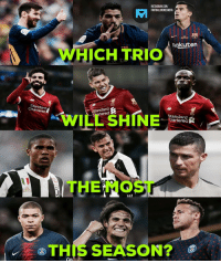 Instagram, Memes, and 🤖: INSTAGRAM.COM/  FOOTBALLMEMESINSTA  Rakuten  WHICH TRIO  Standard  Chartered  Standard  rtered  WILL SHINE  Standard  Charterea  THE MOST  'THIS SEASON? Who will shine the most? MSC, SFM, DDC, CNM ✨🔥