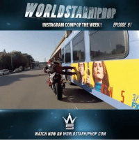 WSHH Instagram Comp Of The Week Episode 9! Live now on WorldStarHipHop.com and the WSHH app! Shoot, edit, & submit your videos directly to us using the WorldstarCameraFeature. Download the WSHH app now for iOS and Android 🎥📲 @worldstar: INSTAGRAM COMPOF THE WEEK!  EPISODE g!  As  WATCH NOW ON WORLDSTARHIPHOP COM WSHH Instagram Comp Of The Week Episode 9! Live now on WorldStarHipHop.com and the WSHH app! Shoot, edit, & submit your videos directly to us using the WorldstarCameraFeature. Download the WSHH app now for iOS and Android 🎥📲 @worldstar